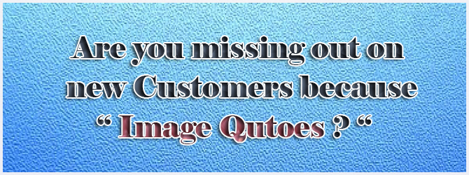 are-you-missing-out-on-customers-because-of-image-quotes
