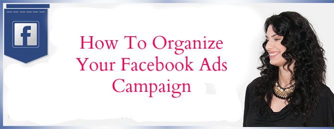 How To Organize Your Facebook Ads Campaign
